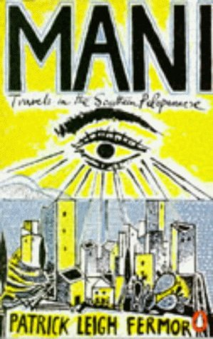 Mani: Travels in the Southern Peloponnese por Patrick Leigh Fermor