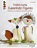 Fröhlich-bunte Kaminholz-Figuren: Dekorationen aus Kaminholz, Holzsch...