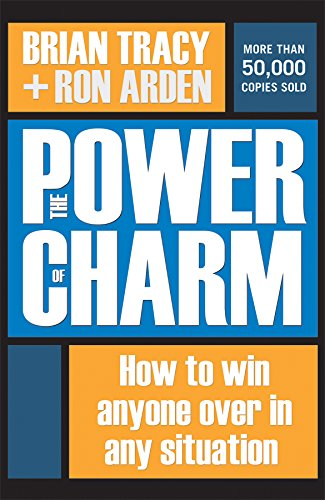 Price comparison product image The Power of Charm: How to Win Anyone Over in Any Situation (UK Professional Business Management / Business)