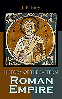 History of the Eastern Roman Empire: From the Fall of Irene to the Accession of Basil I. Descargar Epub