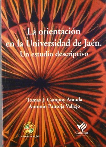 La orientación en la Universidad de Jaén. Un estudio descriptivo (Fuera de Colección)