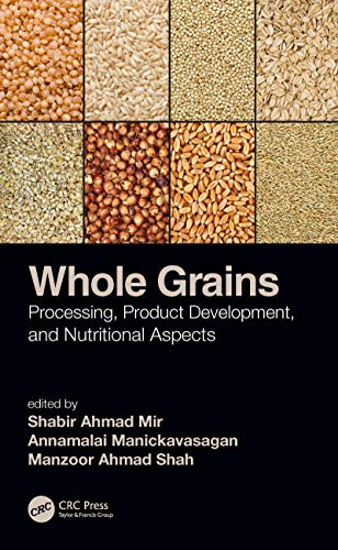Whole Grains: Processing, Product Development, and Nutritional Aspects (English Edition)