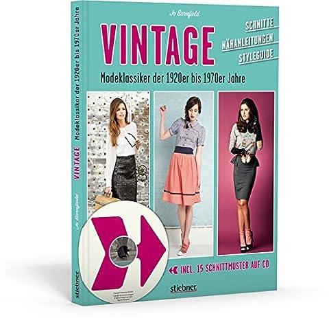 Vintage - Modeklassiker der 1920er bis 1970er Jahre - Schnitte, Nähanleitungen, Styleguide (mit