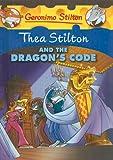 Thea Stilton and the Dragon's Code (Geronimo Stilton: Thea Stilton)