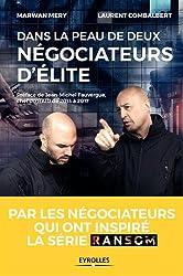 Dans la peau de deux négociateurs d'élite: Par les négociateurs qui ont inspiré la série Ransom. Préface de Jean-Michel Fauvergue, chef du RAID de 2013 à 2017