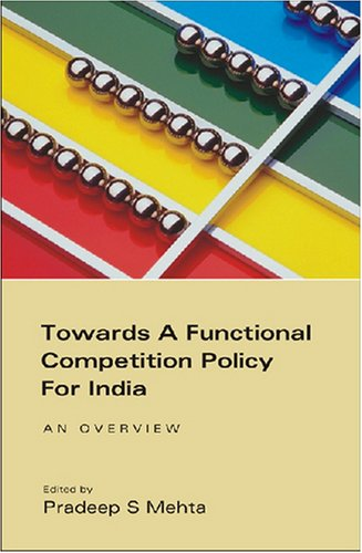 Towards a Functional Competition Policy for India: An Overview