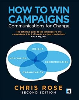 How to Win Campaigns: Communications for Change par [Rose, Chris]