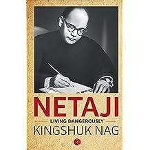 Netaji: Living Dangerously