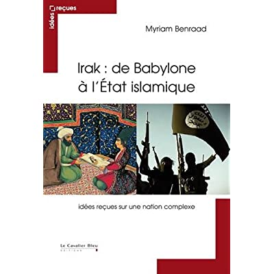 Irak : de Babylone à l'Etat islamique