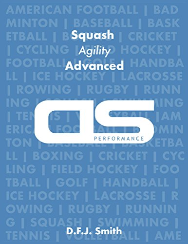 DS Performance - Strength & Conditioning Training Program for Squash, Agility, Advanced (English Edition) por D F J Smith