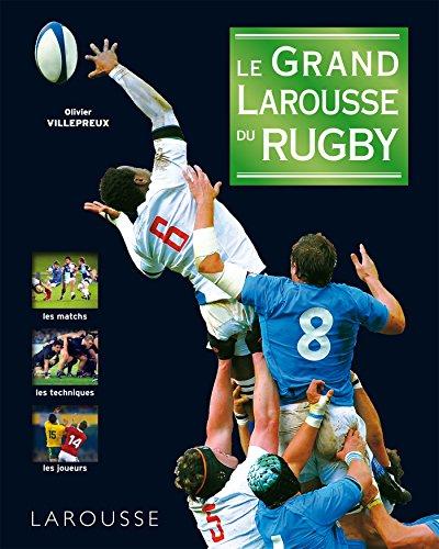 Le grand Larousse du rugby par Olivier Villepreux, Laurent Bénézech