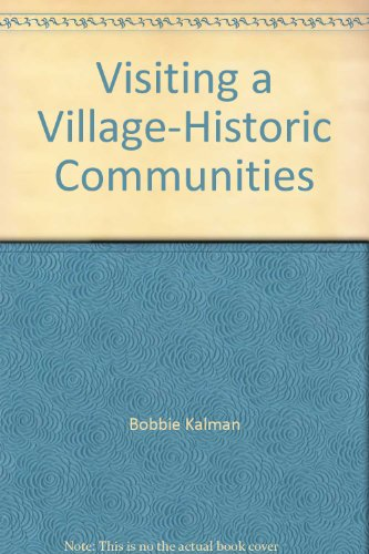 Visiting a Village-Historic Communities