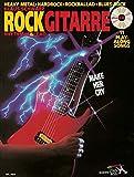 Rock Gitarre: Make her cry - Rhythm & Lead / Heavy Metal - Hardrock - Rockballad - Blues-Rock. Gitarre. Ausgabe mit CD. (Schott Pro Line)