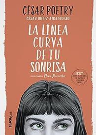 La línea curva de tu sonrisa par César Poetry