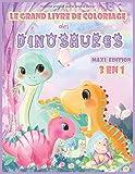 Le grand livre de coloriage des Dinosaures MAXI édition: 90 petits Dinosaures plus mignons les uns que les autres | Pour les enfants de 3 à 10 ans