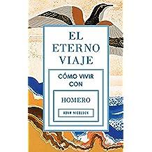 El eterno viaje: Cómo vivir con Homero