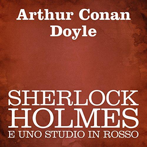 Sherlock Holmes e uno studio in rosso  Audiolibri