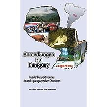 Anmerkungen zu Paraguay: Aus der Perspektive eines deutsch – paraguayischen Chronisten