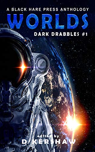 WORLDS: A Science Fiction Microfiction Anthology (Dark Drabbles Book 1) (English Edition) Crystal Brandy