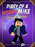 Book for kids: Diary of a Wimpy Mike 1: Stranger Things (Mike's Diary)