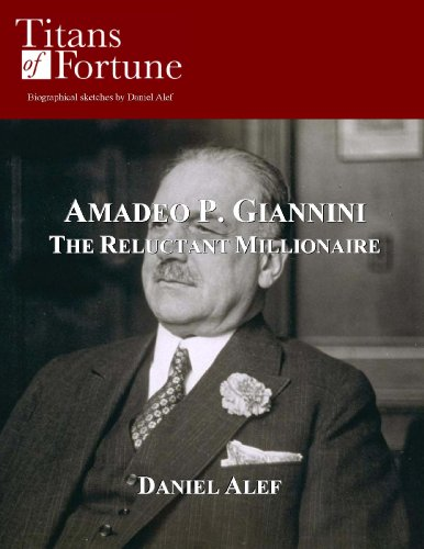 Amadeo-P-Giannini-The-Reluctant-Millionaire
