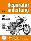 MZ 150 / 250: ES 150/1/TS 150/ES 250/2/ ETS 250/ TS 250/ TS 250 Sport // Reprint der 7. Auflage 1975 (Reparaturanleitungen)