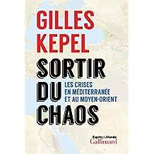 Sortir du chaos. Les crises en Méditerranée et au Moyen-Orient (Esprits du monde) (French Edition)