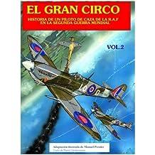 El Gran Circo II: Historia de un piloto de caza en la R.A.F durante la Segunda Guerra Mundial: Volume 2
