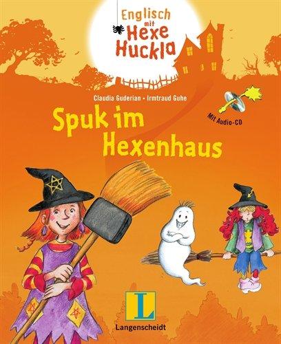 Spuk im Hexenhaus - Buch mit Audio-CD: Neue englische Abenteuer mit Huckla und Witchy (Englisch mit Hexe Huckla) - Witchy Hexe