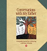 Conversations with My Father: A Keepsake Journal for Celebrating a Lifetime of Stories (Aarp)