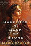 Front cover for the book Daughter of Sand and Stone by Libbie Hawker