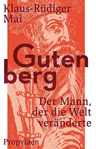 Gutenberg: Der Mann, der die Welt veränderte Buch-Cover