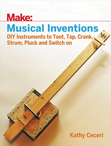 musical-inventions-diy-instruments-to-toot-tap-crank-strum-pluck-and-switch-on-make