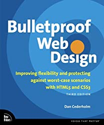 Bulletproof Web Design: Improving flexibility and protecting against worst-case scenarios with HTML5 and CSS3 (Voices That Matter) (English Edition)
