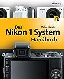 Das Nikon 1 System Handbuch