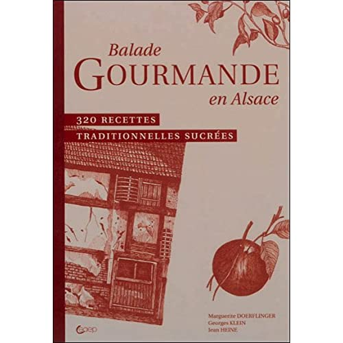 Balade Gourmande en Alsace - 320 recettes traditionnelles sucrées