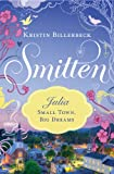 Small Town, Big Dreams: A Smitten Novella by Kristin Billerbeck front cover