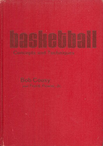 Basketball Concepts and Techniques by Bob Cousy (1970-01-01)