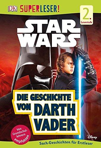 SUPERLESER! Star Wars™ Die Geschichte von Darth Vader: 2. Lesestufe, Sach-Geschichten für...