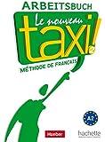 Le nouveau taxi ! 2: Le nouveau taxi !: Band 2.Ausgabe für den deutschsprachigen Raum / Arbeitsbuch