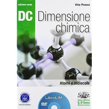 Dc. Dimensione Chimica. Atomi E Molecole. Ediz. Verdelim. Per Il Liceo Scientifico. Con Espansione Online. Con Libro