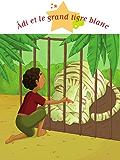 Âdi et le grand tigre blanc