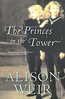 The Princes In The Tower by [Weir, Alison]