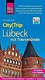 Reise Know-How CityTrip Lübeck mit Travemünde: Reiseführer mit Faltplan und kostenloser Web-App - Hans-Jürgen Fründt
