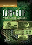 Labs on Chip: Principles, Design and Technology (Devices, Circuits, and Systems)
