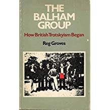 The Balham Group; how British Trotskyism began [by] Reg Groves