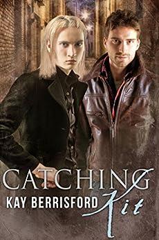 Catching Kit: MM human/elf romance by [Berrisford, Kay]