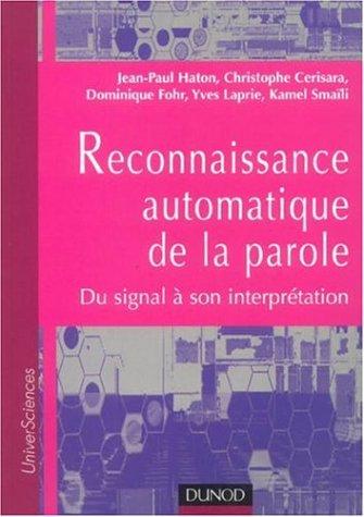 Reconnaissance automatique de la parole : Du signal à son interprétation