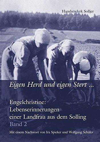 Eigen Herd und eigen Stert ...: Engelchristine: Lebenserinnerungen einer Landfrau aus dem Solling. Band 2