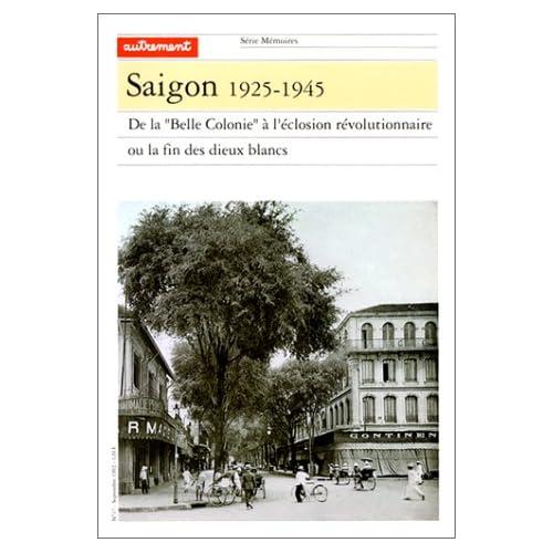 Saïgon 1925-1945. : De la 'Belle Colonie' à l'éclosion révolutionnaire ou la fin des dieux blancs